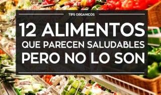 12 Alimentos que parecen saludables pero no lo son